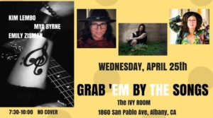 Grab 'Em By The Songs @ Ivy Room   Albany   CA   United States